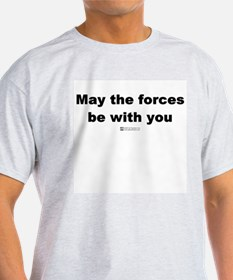 May the forces -  Ash Grey T-Shirt