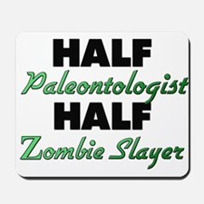 Half Paleontologist Half Zombie Slayer Mousepad