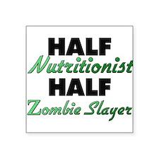 Half Nutritionist Half Zombie Slayer Sticker
