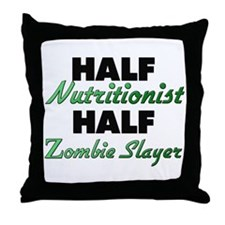 Half Nutritionist Half Zombie Slayer Throw Pillow