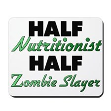 Half Nutritionist Half Zombie Slayer Mousepad