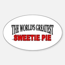 """The World's Greatest Sweetie Pie"" Oval Decal"