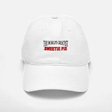 """The World's Greatest Sweetie Pie"" Baseball Baseball Cap"