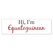 Hi, I am Equatoguinean Bumper Bumper Sticker