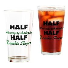 Half Neuropsychologist Half Zombie Slayer Drinking