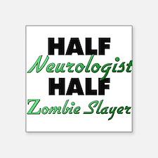 Half Neurologist Half Zombie Slayer Sticker