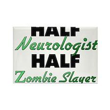Half Neurologist Half Zombie Slayer Magnets