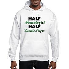 Half Neurologist Half Zombie Slayer Hoodie