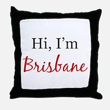 Hi, I am Brisbane Throw Pillow