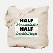 Half Neonatologist Half Zombie Slayer Tote Bag