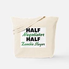 Half Negotiator Half Zombie Slayer Tote Bag