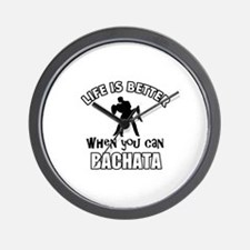 Life is better when you can Bachata dance Wall Clo