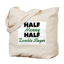 Half Nanny Half Zombie Slayer Tote Bag