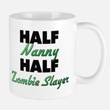 Half Nanny Half Zombie Slayer Mugs