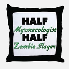 Half Myrmecologist Half Zombie Slayer Throw Pillow