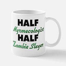 Half Myrmecologist Half Zombie Slayer Mugs