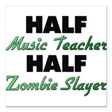 Half Music Teacher Half Zombie Slayer Square Car M