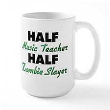 Half Music Teacher Half Zombie Slayer Mugs