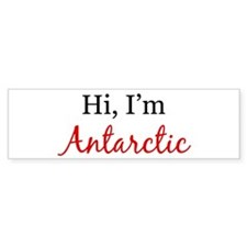 Hi, I am Antarctic Bumper Bumper Sticker