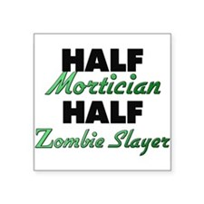 Half Mortician Half Zombie Slayer Sticker