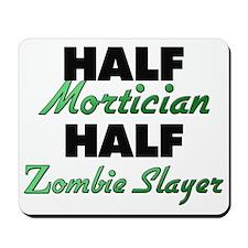 Half Mortician Half Zombie Slayer Mousepad