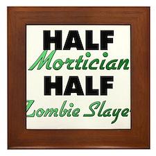 Half Mortician Half Zombie Slayer Framed Tile