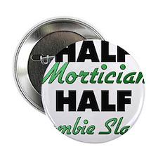"""Half Mortician Half Zombie Slayer 2.25"""" Button"""