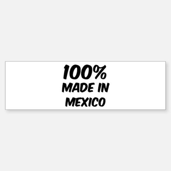 100 Percent Mexico Bumper Bumper Bumper Sticker
