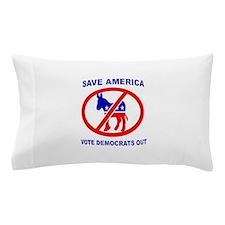 DEMOCRATS OUT Pillow Case
