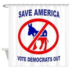 DEMOCRATS OUT Shower Curtain