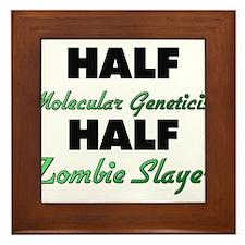 Half Molecular Geneticist Half Zombie Slayer Frame