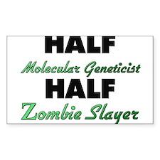 Half Molecular Geneticist Half Zombie Slayer Stick