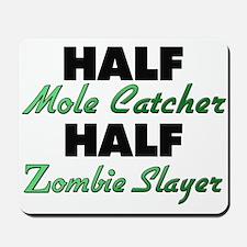 Half Mole Catcher Half Zombie Slayer Mousepad
