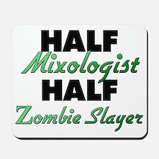 Half Mixologist Half Zombie Slayer Mousepad