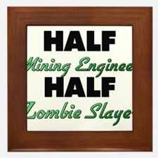 Half Mining Engineer Half Zombie Slayer Framed Til