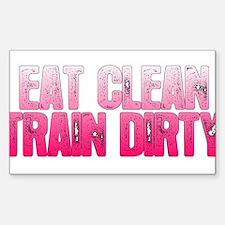 Eat Clean, Train Dirty2 Decal