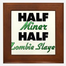 Half Miner Half Zombie Slayer Framed Tile