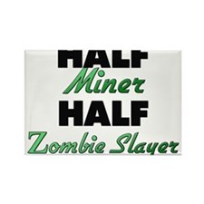Half Miner Half Zombie Slayer Magnets