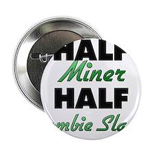 """Half Miner Half Zombie Slayer 2.25"""" Button"""