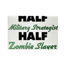 Half Military Strategist Half Zombie Slayer Magnet