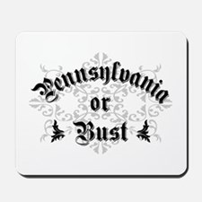 Pennsylvania or Bust Mousepad