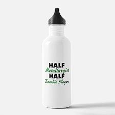 Half Metallurgist Half Zombie Slayer Water Bottle