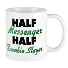 Half Messenger Half Zombie Slayer Mugs