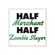 Half Merchant Half Zombie Slayer Sticker