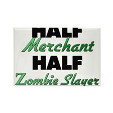 Half Merchant Half Zombie Slayer Magnets