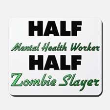 Half Mental Health Worker Half Zombie Slayer Mouse