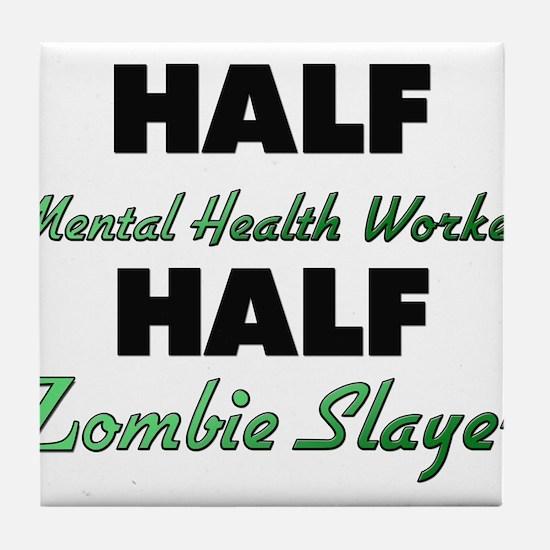Half Mental Health Worker Half Zombie Slayer Tile