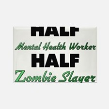 Half Mental Health Worker Half Zombie Slayer Magne