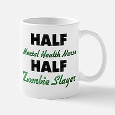 Half Mental Health Nurse Half Zombie Slayer Mugs