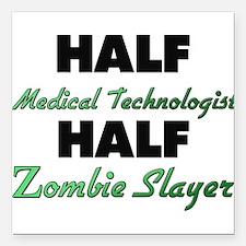 Half Medical Technologist Half Zombie Slayer Squar
